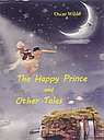 The Happy Prince and Other Talis=Счастливый принц и другие сказки: на англ.яз.
